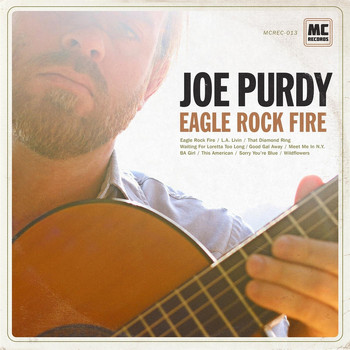 Joe Purdy - Eagle Rock Fire