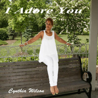 Cynthia Wilson - I Adore You