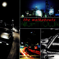 The Walkabouts - Nighttown (Deluxe Edition)