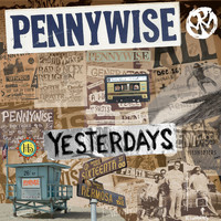 Pennywise - Yesterdays [Deluxe Edition]