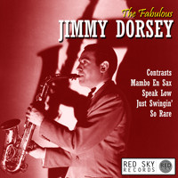 Jimmy Dorsey - The Fabulous Jimmy Dorsey (Digitally Remastered)