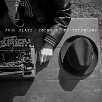 John Hiatt - Terms Of My Surrender