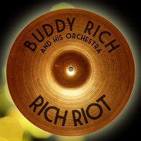 Buddy Rich and His Orchestra - Rich Riot (Live)