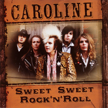 Caroline - Sweet Sweet Rock n' Roll