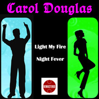 Carol Douglas - Light My Fire
