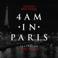 Mike Davis - 4 a.M in Paris (feat. Mike Davis)