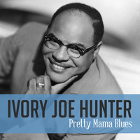Ivory Joe Hunter - Pretty Mama Blues