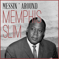 Memphis Slim - Messin ' Around