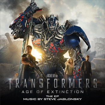 Steve Jablonsky - Transformers: Age of Extinction (Music from the Motion Picture) - EP