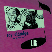 "Roy Eldridge - Roy Eldridge and His ""Little Jazz"" (Bonus Track Version)"