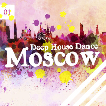 Various Artists - Deep House Dance Moscow, Vol. 1