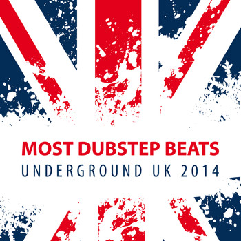 Various Artists - Most Dubstep Beats Underground UK 2014 (Explicit)