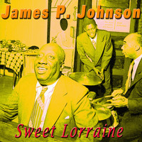 James P. Johnson - Sweet Lorraine