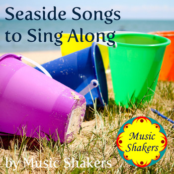 Music Shakers - Seaside Songs to Sing Along