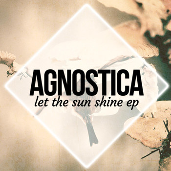 Agnostica - Let the Sun Shine