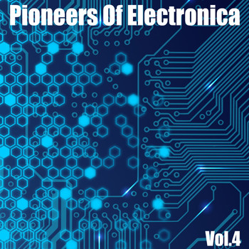 Various Artists - Pioneers of Electronica, Vol. 4