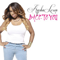 Aysha Loren - Back to You