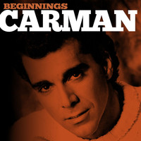 Carman - Beginnings