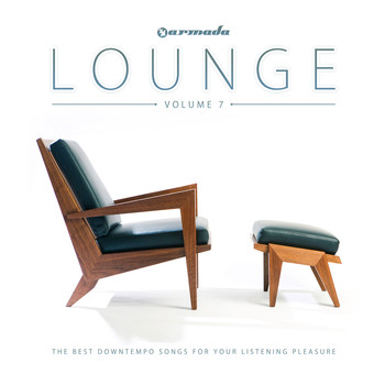 Various Artists - Armada Lounge, Vol. 7 (The Best Downtempo Songs For Your Listening Pleasure)
