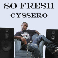 Cyssero - So Fresh