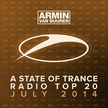 Armin van Buuren - A State Of Trance Radio Top 20 - July 2014 (Including Classic Reloaded Bonus Track)