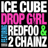 Ice Cube - Drop Girl (Explicit)