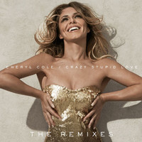 Cheryl Cole - Crazy Stupid Love (The Remixes)