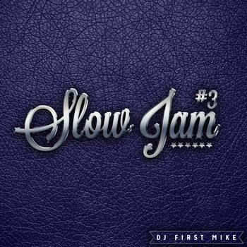 Dj First Mike - Slow Jam, Vol. 3 (Explicit)