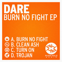 Dare - Burn No Fight