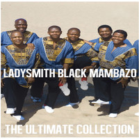 Ladysmith Black Mambazo - Ultimate Collection: Ladysmith Black Mambazo