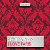 Cecil Taylor - I Love Paris