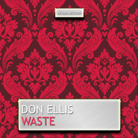 Don Ellis - Waste