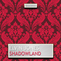 Elvin Jones - Shadowland