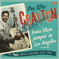 Pee Wee Crayton - Texas Blues Jumpin' in Los Angeles: The Modern Music Sessions 1948-51