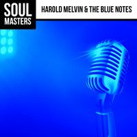 Harold Melvin & The Blue Notes - Soul Masters: Harold Melvin & the Blue Notes