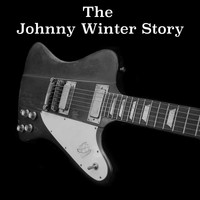 Johnny Winter - The Johnny Winter Story