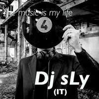 DJ Sly (IT) - The Music Is My Life