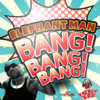 Elephant Man - Bang Bang Bang - Single