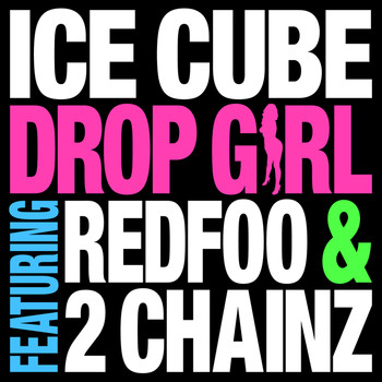 Ice Cube - Drop Girl
