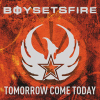 Boysetsfire - Tomorrow Come Today (Explicit)