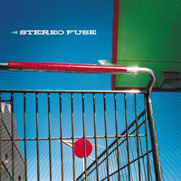 Stereo Fuse - Stereo Fuse