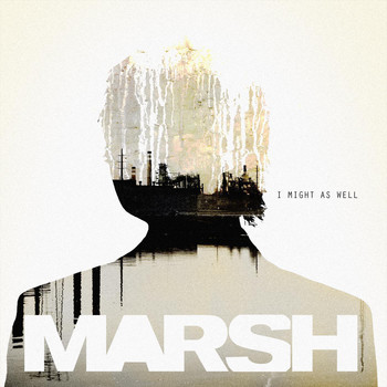 Marsh - I Might As Well