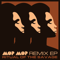 Mop Mop - Ritual of the Savage Remix Ep
