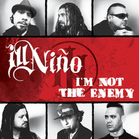 Ill Niño - I'm Not the Enemy