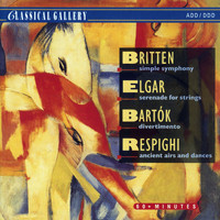 Slovak Chamber Orchestra - Britten: Simple Symphony - Elgar: Serenade for Strings - Bela Bartok: Divertimento  - Respighi: Ancient Airs and Dances