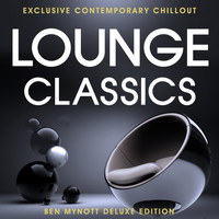 Various Artists - Lounge Classics - Exclusive Contemporary Chillout - Deluxe Edition Compiled by Ben Mynott