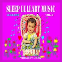 The Soft Moon - Sleep Lullaby Music, Vol. 2