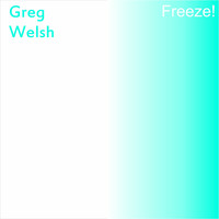 Greg Welsh - Freeze