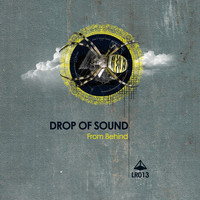 Drop Of Sound - From Behind