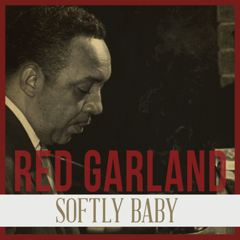 Red Garland Trio - Softly Baby